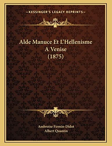 9781167325854: Alde Manuce Et L'Hellenisme AVenise (1875) (French Edition)