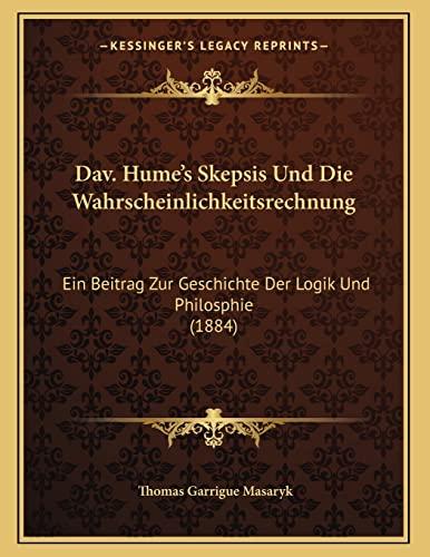 9781167328725: Dav. Hume's Skepsis Und Die Wahrscheinlichkeitsrechnung: Ein Beitrag Zur Geschichte Der Logik Und Philosphie (1884) (German Edition)