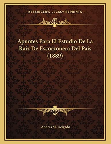9781167330445: Apuntes Para El Estudio de La Raiz de Escorzonera del Pais (1889)