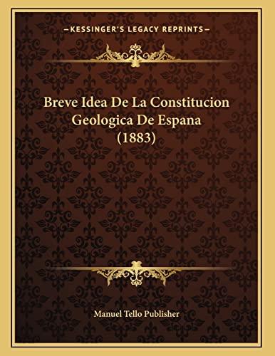 9781167330629: Breve Idea de La Constitucion Geologica de Espana (1883)