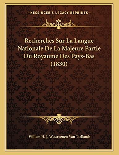 9781167335112: Recherches Sur La Langue Nationale De La Majeure Partie Du Royaume Des Pays-Bas (1830) (French Edition)