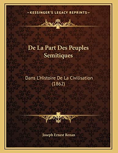9781167348358: De La Part Des Peuples Semitiques: Dans L'Histoire De La Civilisation (1862) (French Edition)