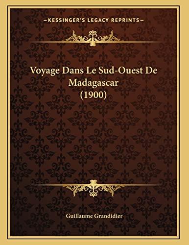 9781167350481: Voyage Dans Le Sud-Ouest de Madagascar (1900)