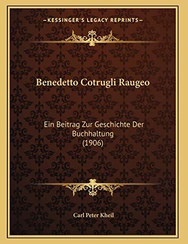 9781167354632: Benedetto Cotrugli Raugeo: Ein Beitrag Zur Geschichte Der Buchhaltung (1906) (German Edition)