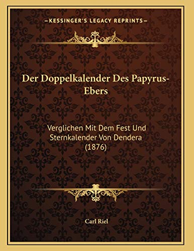 9781167355882: Der Doppelkalender Des Papyrus-Ebers: Verglichen Mit Dem Fest Und Sternkalender Von Dendera (1876)