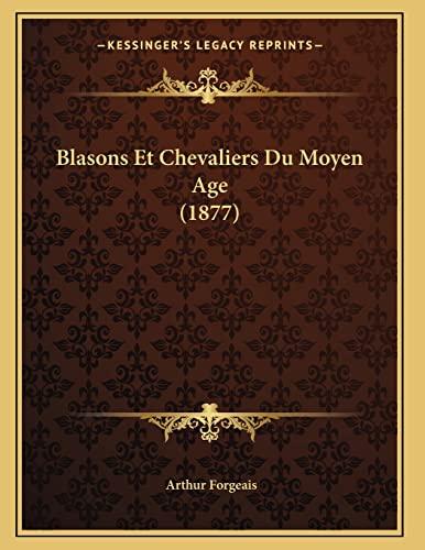 9781167358814: Blasons Et Chevaliers Du Moyen Age (1877) (French Edition)