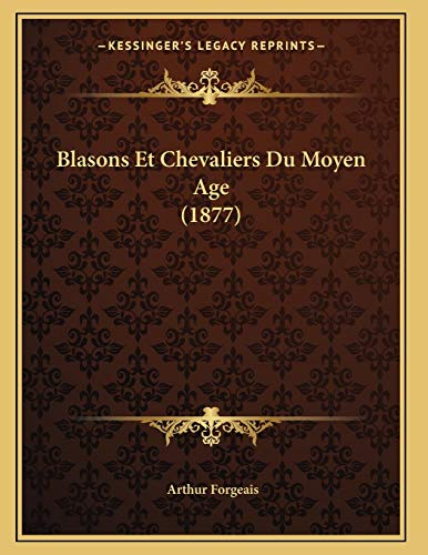 9781167358814: Blasons Et Chevaliers Du Moyen Age (1877)