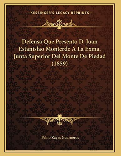9781167358913: Defensa Que Presento D. Juan Estanislao Monterde a la Exma. Junta Superior del Monte de Piedad (1859)
