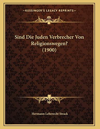 9781167360435: Sind Die Juden Verbrecher Von Religionswegen? (1900) (German Edition)