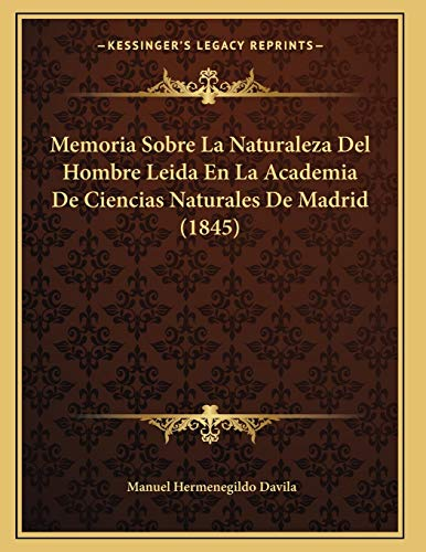 9781167363429: Memoria Sobre La Naturaleza del Hombre Leida En La Academia de Ciencias Naturales de Madrid (1845)