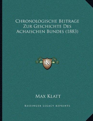 9781167364457: Chronologische Beitrage Zur Geschichte Des Achaischen Bundes (1883)