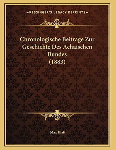 9781167364457: Chronologische Beitrage Zur Geschichte Des Achaischen Bundes (1883) (German Edition)