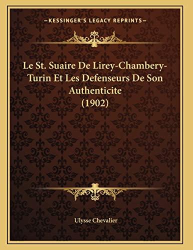 9781167366307: Le St. Suaire De Lirey-Chambery-Turin Et Les Defenseurs De Son Authenticite (1902) (French Edition)