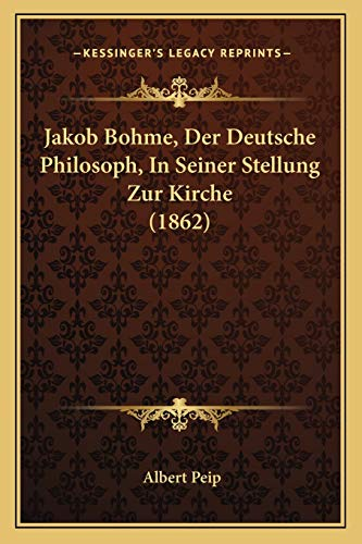 9781167372735: Jakob Bohme, Der Deutsche Philosoph, in Seiner Stellung Zur Kirche (1862)