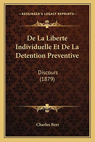 9781167375866: De La Liberte Individuelle Et De La Detention Preventive: Discours (1879) (French Edition)