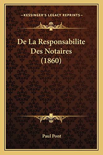 9781167375941: de La Responsabilite Des Notaires (1860)