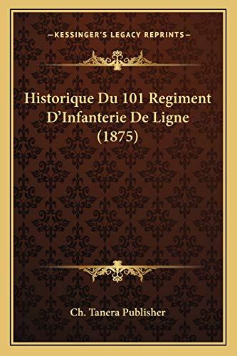 9781167377181: Historique Du 101 Regiment D'Infanterie De Ligne (1875) (French Edition)