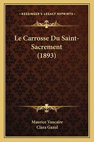9781167377341: Le Carrosse Du Saint-Sacrement (1893) (French Edition)