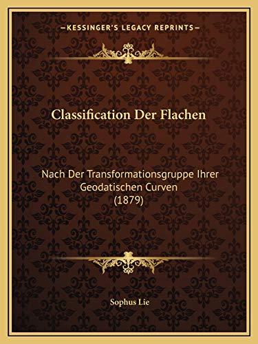 9781167378652: Classification Der Flachen: Nach Der Transformationsgruppe Ihrer Geodatischen Curven (1879)