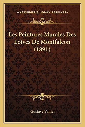 9781167380785: Les Peintures Murales Des Loives de Montfalcon (1891)