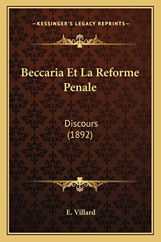 9781167381850: Beccaria Et La Reforme Penale: Discours (1892) (French Edition)