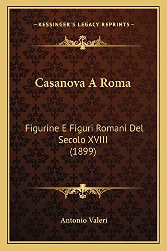 9781167382130: Casanova A Roma: Figurine E Figuri Romani Del Secolo XVIII (1899) (Italian Edition)