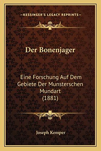 Der Bonenjager : Eine Forschung Auf Dem Gebiete der Munsterschen Mundart (1881) - Joseph Kemper