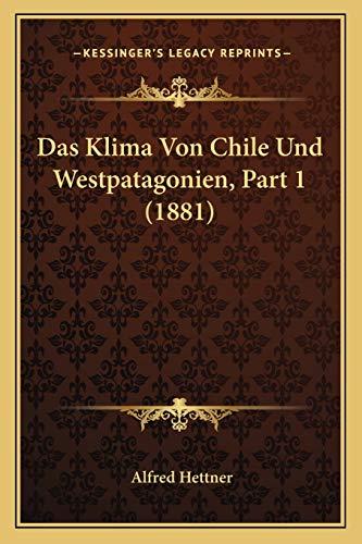 9781167383786: Das Klima Von Chile Und Westpatagonien, Part 1 (1881) (German Edition)