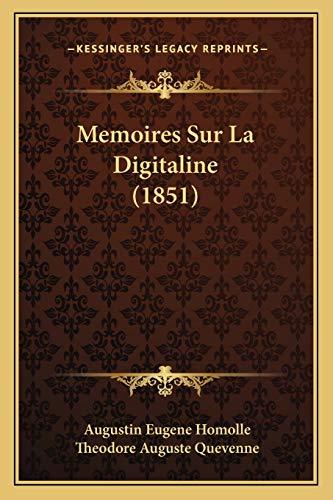 9781167387357: Memoires Sur La Digitaline (1851) (French Edition)