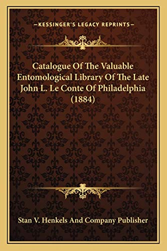 9781167390548: Catalogue of the Valuable Entomological Library of the Late John L. Le Conte of Philadelphia (1884)