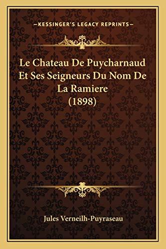 9781167391002: Le Chateau de Puycharnaud Et Ses Seigneurs Du Nom de La Ramiere (1898)