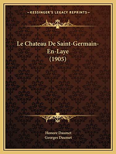 9781167394126: Le Chateau De Saint-Germain-En-Laye (1905) (French Edition)
