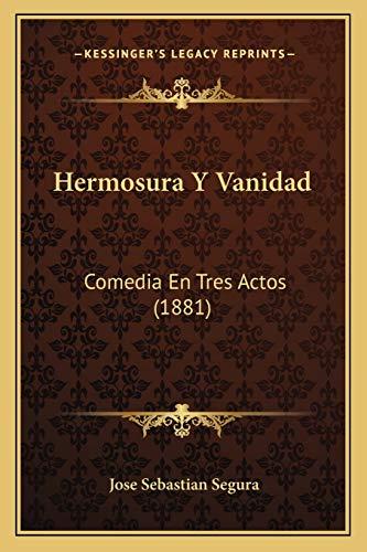 9781167404887: Hermosura Y Vanidad: Comedia En Tres Actos (1881) (Spanish Edition)