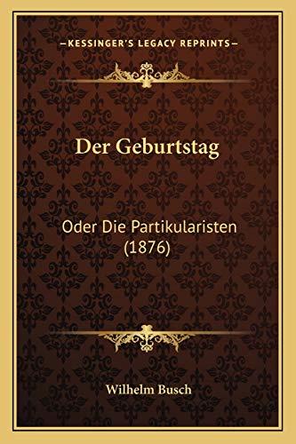 9781167407093: Der Geburtstag: Oder Die Partikularisten (1876) (German Edition)