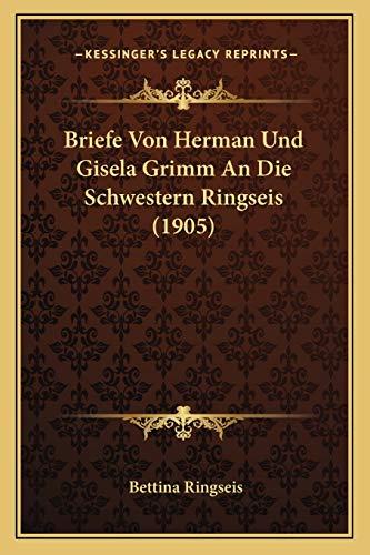 9781167407307: Briefe Von Herman Und Gisela Grimm An Die Schwestern Ringseis (1905) (German Edition)