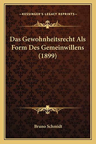 9781167409349: Das Gewohnheitsrecht ALS Form Des Gemeinwillens (1899)