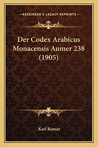 9781167413162: Der Codex Arabicus Monacensis Aumer 238 (1905)
