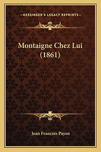 9781167414053: Montaigne Chez Lui (1861) (French Edition)