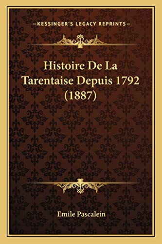 9781167416590: Histoire De La Tarentaise Depuis 1792 (1887) (French Edition)