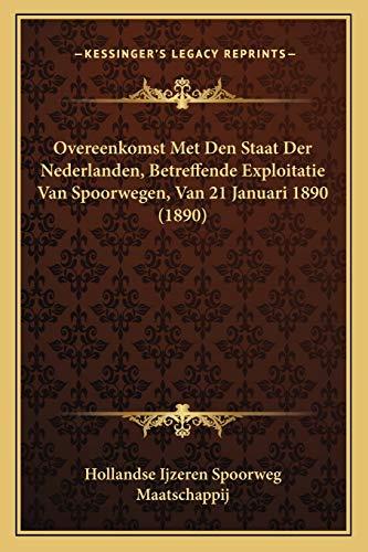 Overeenkomst Met Den Staat der Nederlanden Betreffende: Hollandse Ijzeren Spoorweg