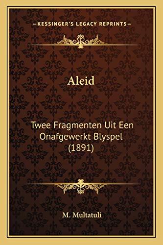 9781167417535: Aleid: Twee Fragmenten Uit Een Onafgewerkt Blyspel (1891) (Dutch Edition)