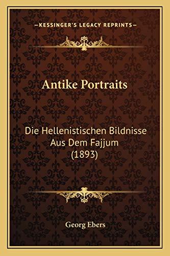 9781167420245: Antike Portraits: Die Hellenistischen Bildnisse Aus Dem Fajjum (1893) (German Edition)