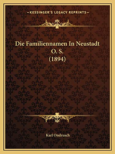 9781167421907: Die Familiennamen In Neustadt O. S. (1894) (German Edition)