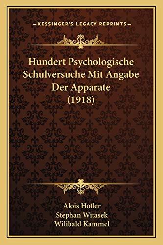 9781167421990: Hundert Psychologische Schulversuche Mit Angabe Der Apparate (1918) (German Edition)
