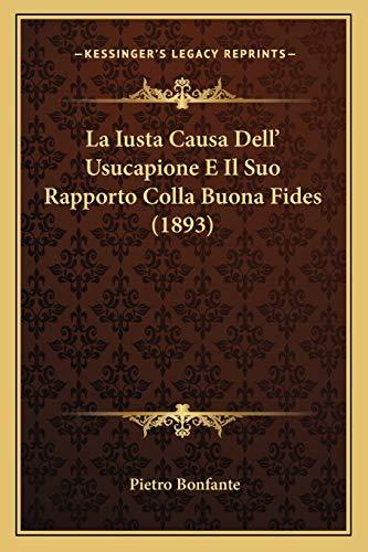9781167422027: La Iusta Causa Dell' Usucapione E Il Suo Rapporto Colla Buona Fides (1893)