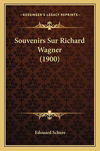 9781167422621: Souvenirs Sur Richard Wagner (1900) (French Edition)