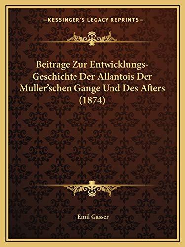 9781167423154: Beitrage Zur Entwicklungs-Geschichte Der Allantois Der Muller'schen Gange Und Des Afters (1874)