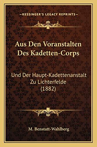 9781167426339: Aus Den Voranstalten Des Kadetten-Corps: Und Der Haupt-Kadettenanstalt Zu Lichterfelde (1882) (German Edition)
