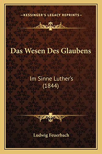 9781167426926: Das Wesen Des Glaubens: Im Sinne Luther's (1844)