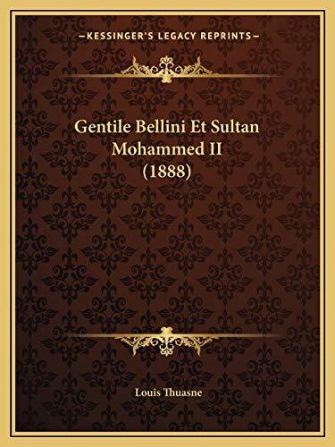 9781167430954: Gentile Bellini Et Sultan Mohammed II (1888)
